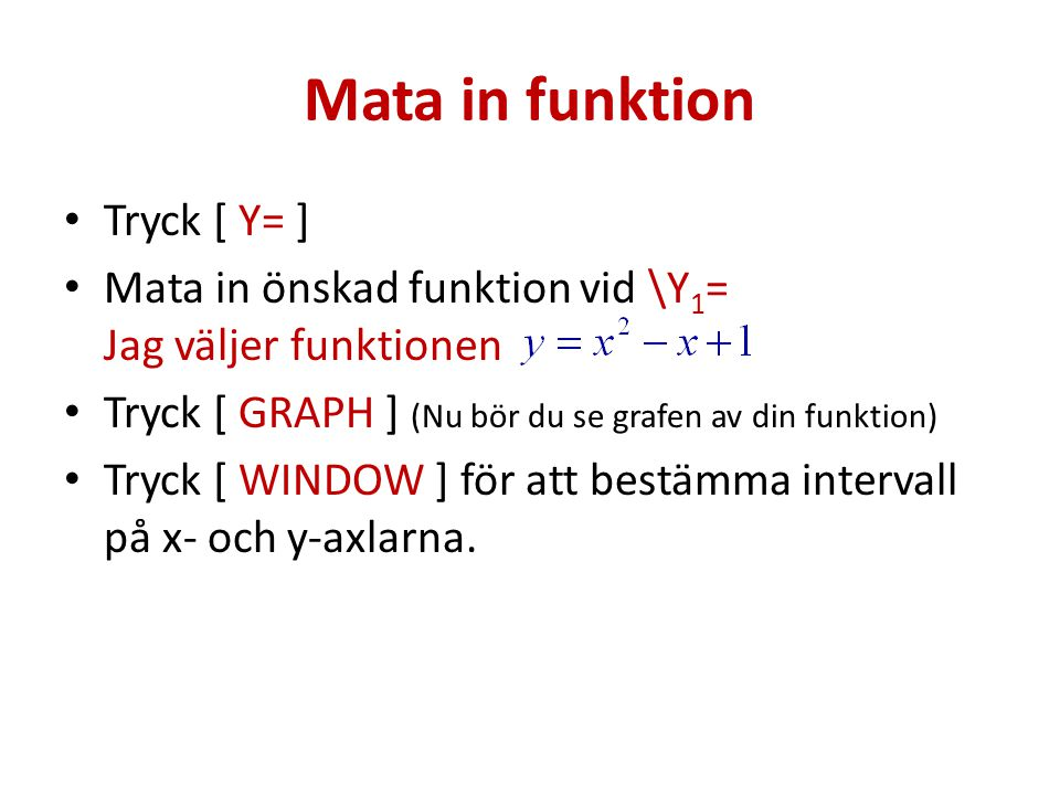 Mata in funktion Tryck [ Y= ]